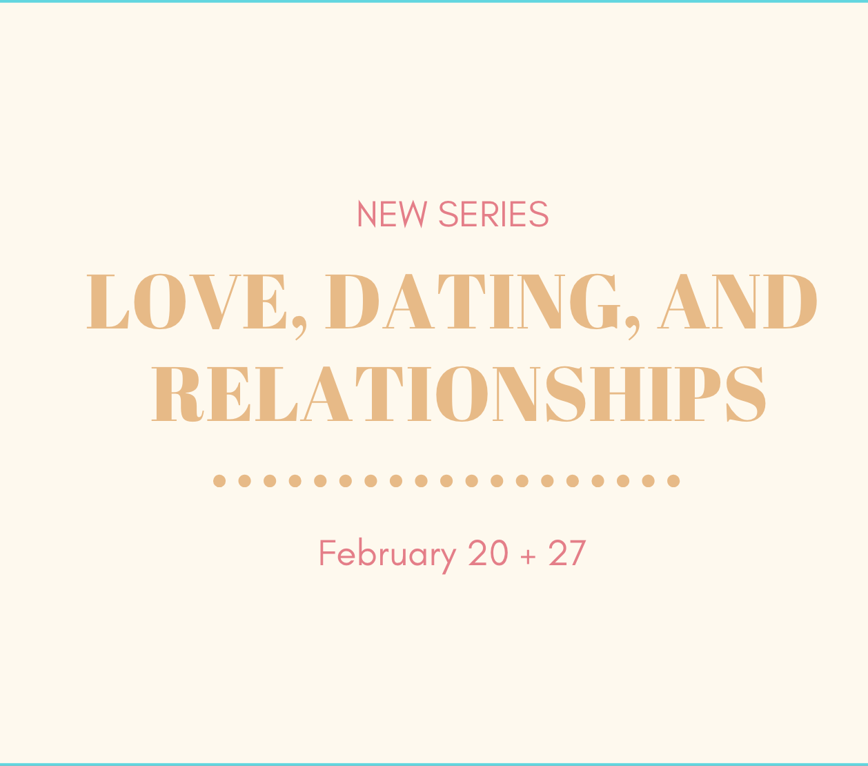 Love, Dating and Relationships Part 1